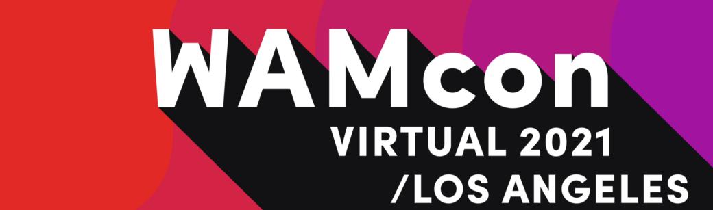 Tickets on Sale: WAMCon Virtual LA link